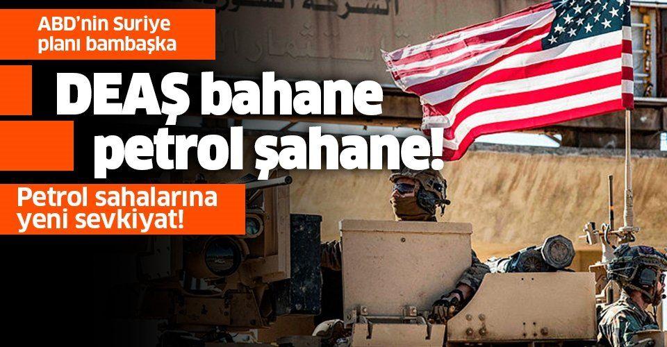 ABD Suriye'deki petrol sahalarının peşini bırakmıyor! Takviye güç gönderdi!.