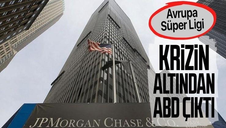Futbolda krizin altından ABD bankası JP Morgan çıktı! 6 milyar dolar para verecek