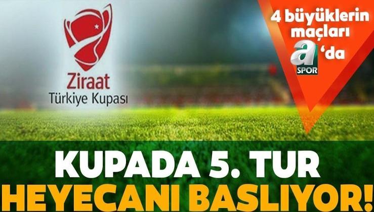 Ziraat Türkiye Kupası'nda 5. tur heyecanı!