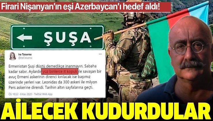 Firari Sevan Nişanyan'ın eşi Ira Tzourou Azerbaycan'ı hedef aldı