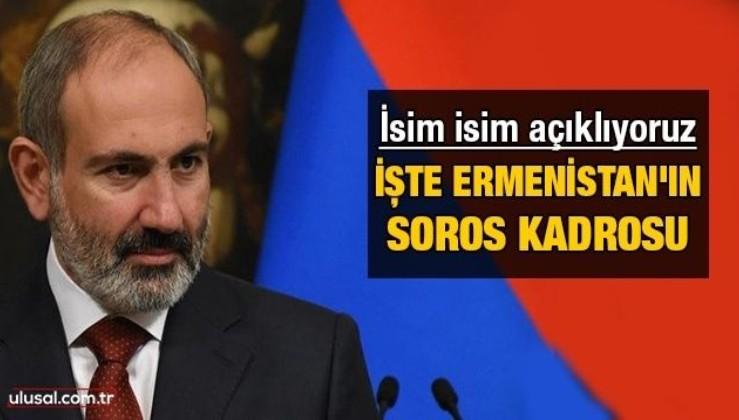 İsim isim açıklıyoruz! işte Ermenistan'ın Soros kadrosu