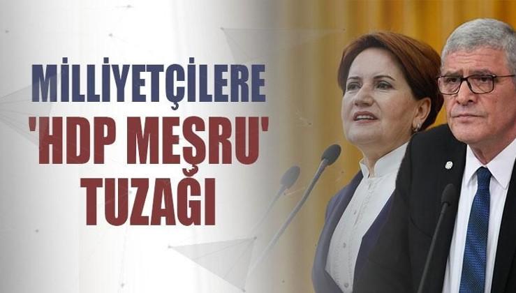 Milliyetçilere 'HDP meşru' tuzağı