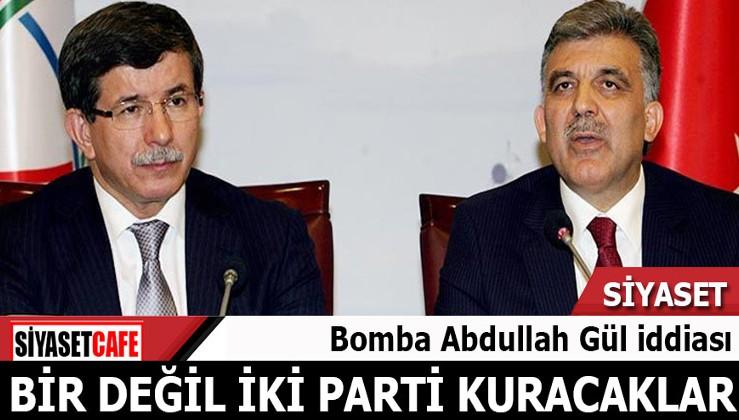 Bomba Abdullah Gül iddiası: Bir değil iki parti kuracaklar