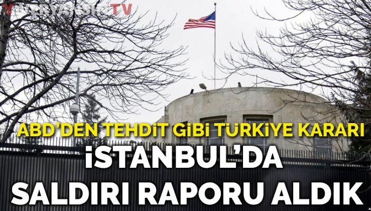 ABD'den S400 TEHDİDİ: 'İstanbul'da saldırı olacak raporu aldık' diyen ABD, Türkiye'deki tüm vize işlemlerini askıya aldı