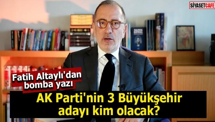 AKP ve CHP'nin 3 Büyükşehir adayı kim olacak?