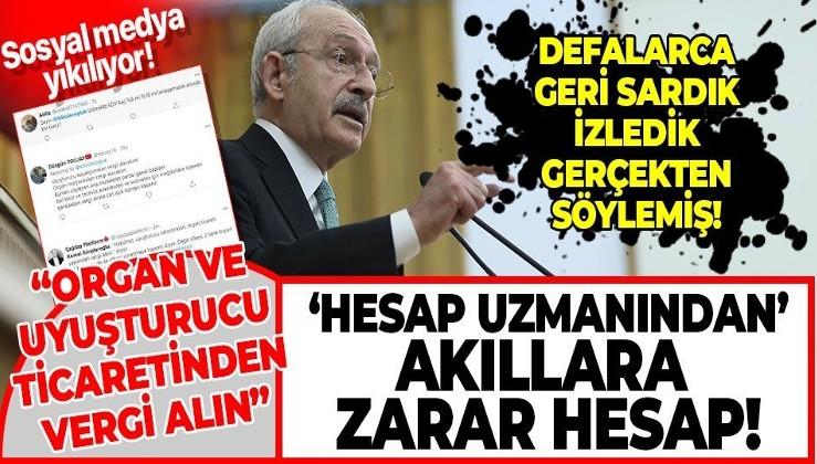 """""""Hesap uzmanı"""" Kemal Kılıçdaroğlu'ndan pes dedirten açıklama: Organ ve uyuşturucu ticareti yapan adamdan vergi alacaksın"""