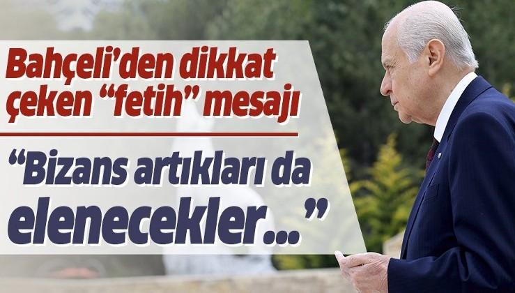 """Son dakika: MHP lideri Devlet Bahçeli'den """"İstanbul'un Fethi"""" mesajı"""