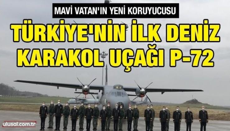 Mavi Vatan'ın yeni koruyucusu: Türkiye'nin ilk deniz karakol uçağı P-72