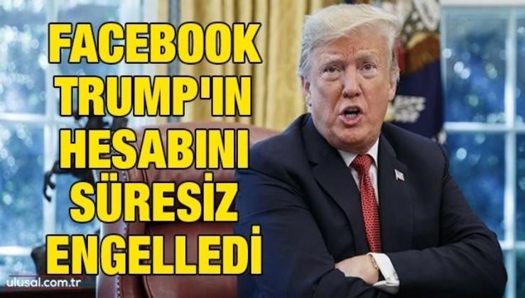 Facebook Trump'ın hesabını süresiz engelledi