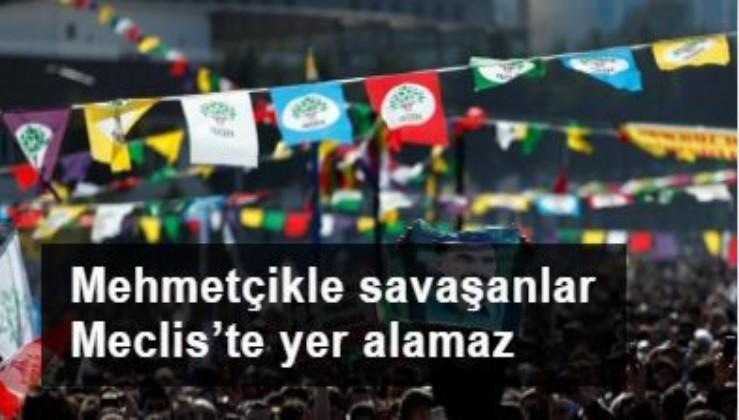 Mehmetçikle savaşanlar Meclis'ye yer alamaz