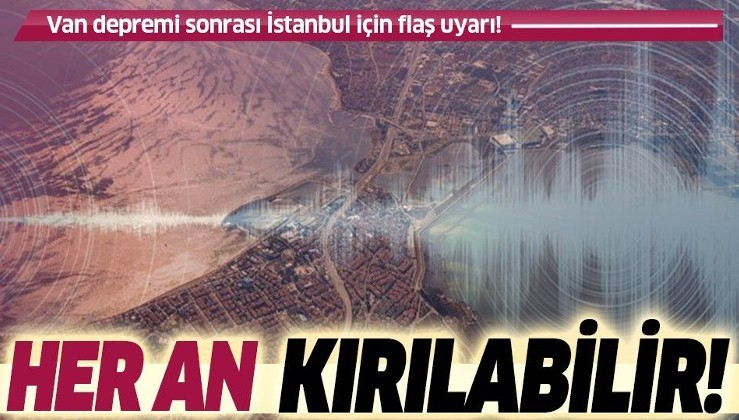 """Van depremi sonrası kritik İstanbul açıklaması! """"Her an kırılabilir"""""""