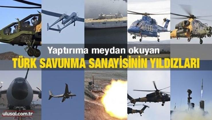 Yaptırıma meydan okuyan Türk savunma sanayisinin yıldızları