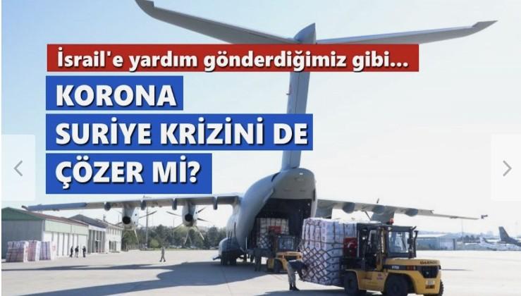Koronavirüs Suriye krizini de çözer mi? 'Türkiye Suriye'ye sağlık malzemesi gönderse…'