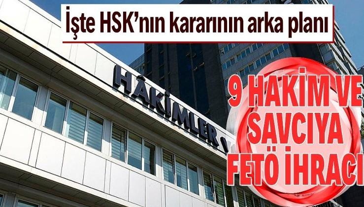 Son dakika: HSK, FETÖ bağlantılı 9 hakim ve savcıyı ihraç etti