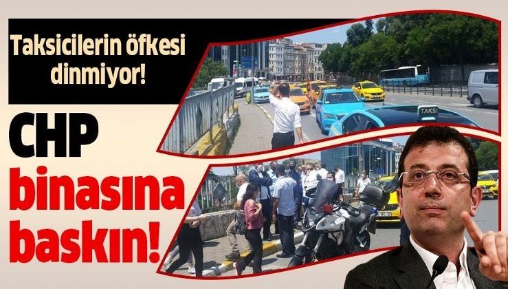 Taksicilerin İmamoğlu'na öfkesi dinmiyor! CHP binasına baskın!