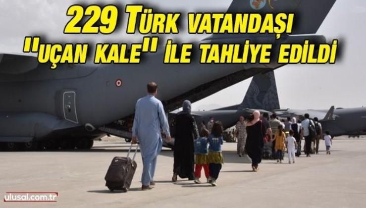 Kabil'deki 229 Türk vatandaşı ''uçan kale'' ile tahliye edildi