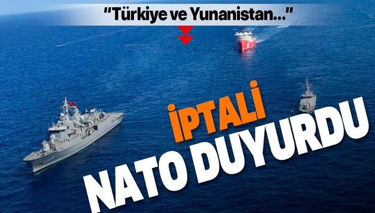 Son dakika: NATO duyurdu: Doğu Akdeniz'deki tatbikatlar iptal edildi