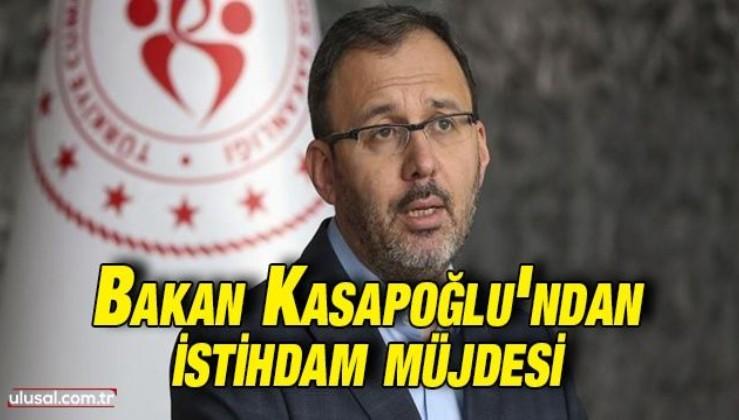 Gençlik ve Spor Bakanı Mehmet Muharrem Kasapoğlu açıkladı: 4 bin 346 kadrolu işçi alımı yapılacak