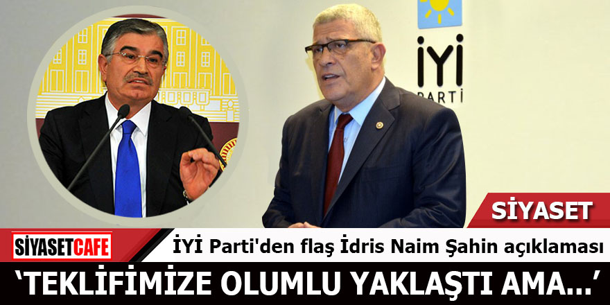 İyi Parti'den flaş İdris Naim Şahin açıklaması
