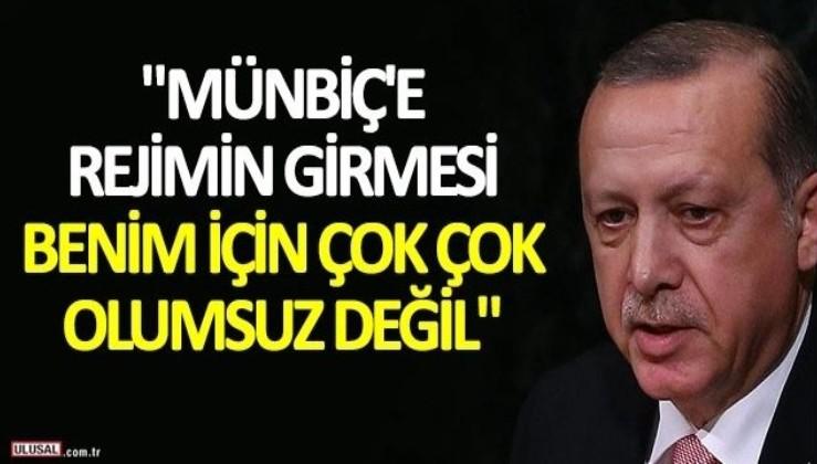 """Erdoğan Suriye ile çatışma bekleyen ABD'nin hayallerini yıktı: """"Münbiç'e rejimin girmesi benim için çok çok olumsuz değil."""""""