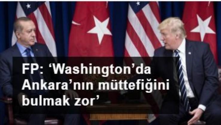 Foreign Policy: Ankara kendi ettiğini buluyor