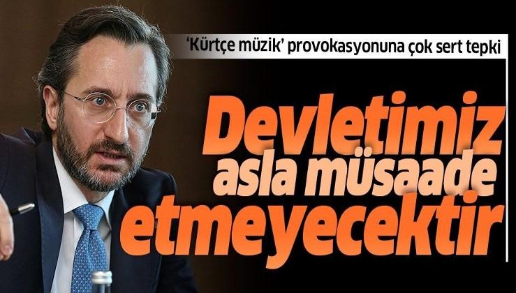 """""""Kürtçe müzik"""" provokasyonuna çok sert tepki"""