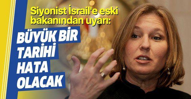 Eski İsrail Dışişleri Bakanı Tzipi Livni'den İsrail'e Batı Şeria tepkisi: