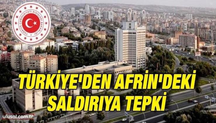 Türkiye'den terör örgütünün Afrin'de düzenlediği saldırıya tepki