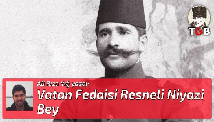 Vatan Fedaisi Resneli Niyazi Bey