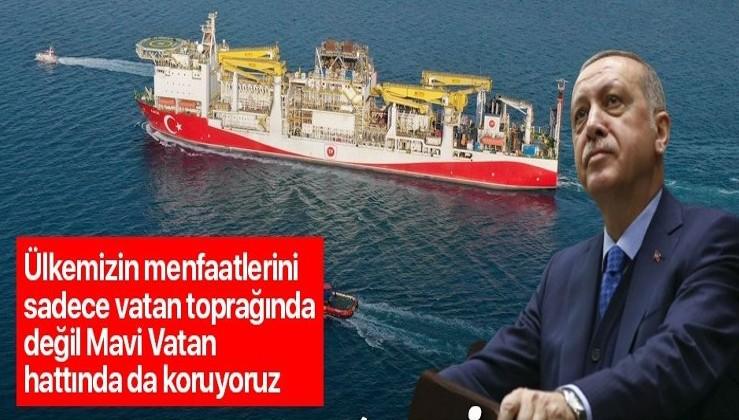 Erdoğan'dan Mavi Vatana sahip çıkıyoruz mesajı!