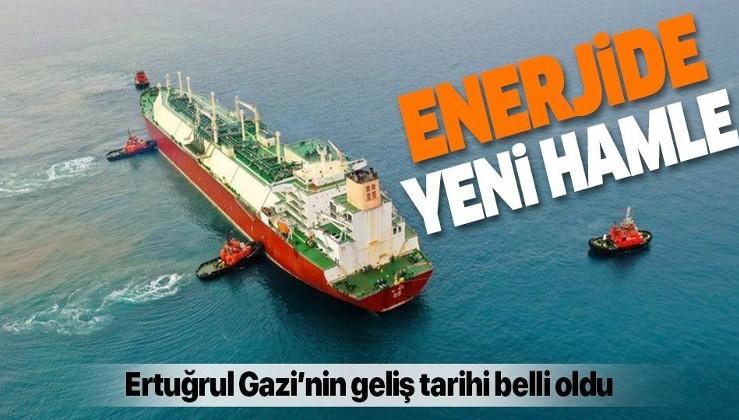 Ertuğrul Gazi Gemisi'nin geliş tarihi belli oldu! Türkiye'den enerjide yeni hamle