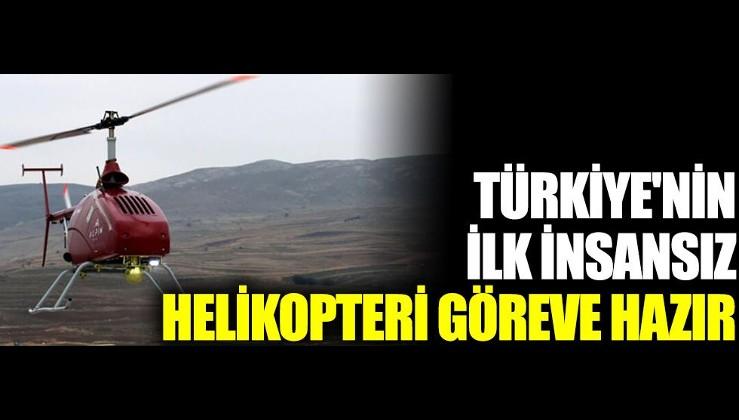Türkiye'nin ilk insansız helikopteri göreve hazır