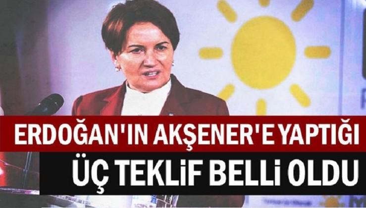 Erdoğan'ın Akşener'e yaptığı üç teklif belli oldu