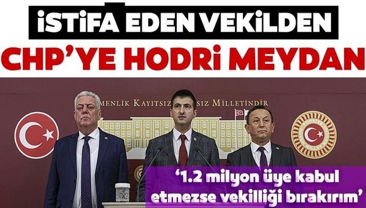 Son dakika: CHP'den istifa eden vekilden partisine hodri meydan: Oylayalım, kabul edilmez ise vekillikten de istifa edeceğim...