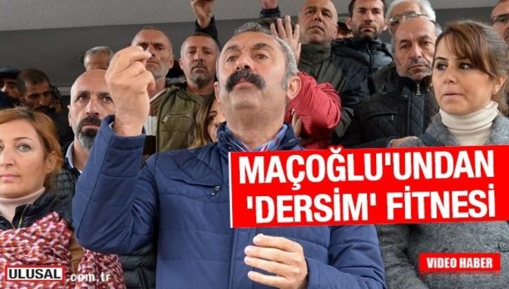 Fatih Mehmet Maçoğlu'ndan 'Dersim' fitnesi