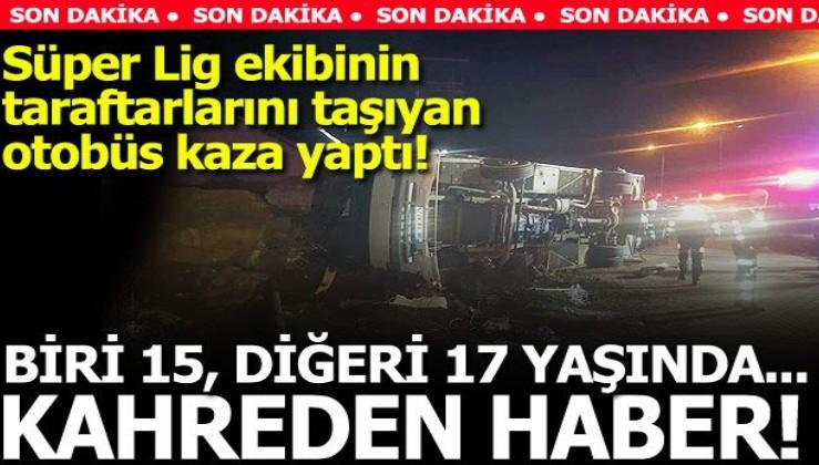 Süper Lig'i yasa boğan kaza: 2 ölü
