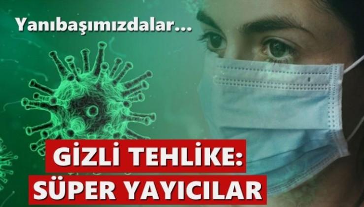 Koronavirüsteki gizli tehlike… Yanıbaşımızdalar: Süper yayıcılar!
