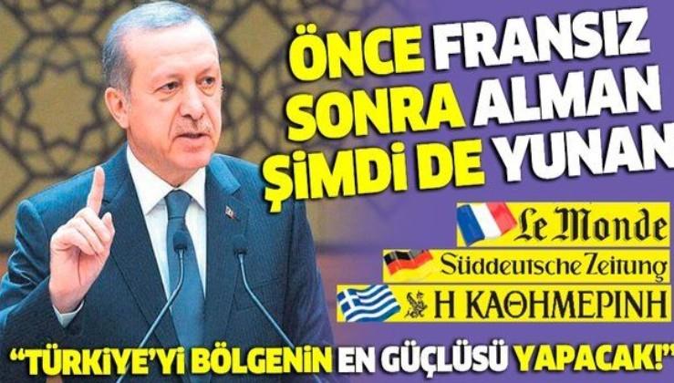 Önce Fransız sonra Alman şimdi de Yunan, Erdoğan'ı manşete taşıdı: Türkiye'yi bölgenin en güçlüsü yapacak