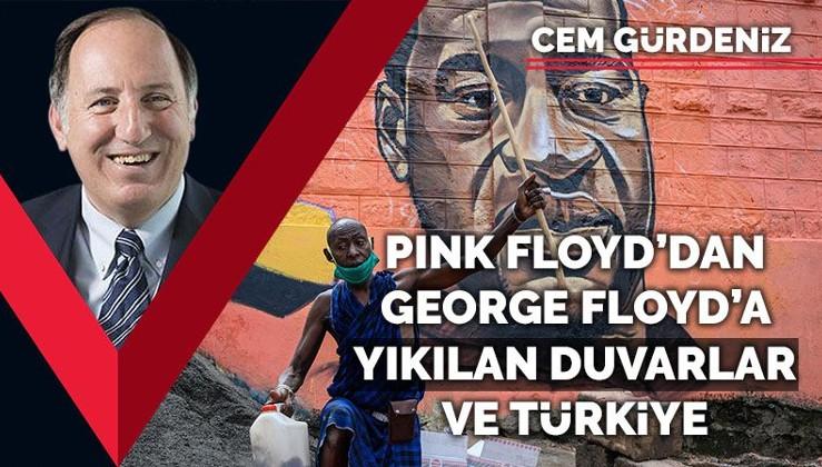 Pink Floyd'dan George Floyd'a yıkılan duvarlar ve Türkiye