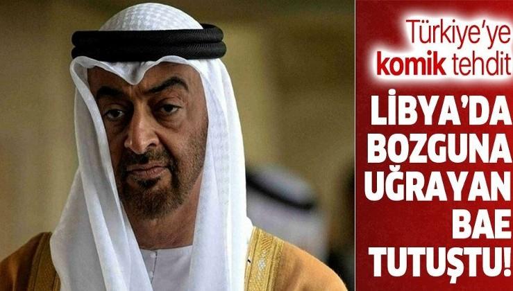 """Libya'da bozguna uğrayan BAE'den Türkiye'ye tehdit: """"Sonuçları felaket olur"""""""