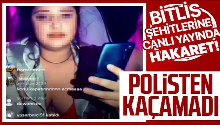 Sosyal medya canlı yayınında Bitlis şehitlerine hakaret eden genç kız gözaltına alındı!