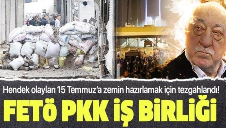 FETÖ PKK iş birliği: Hendek olayları 15 Temmuz'a zemin hazırlamak için tezgahlandı