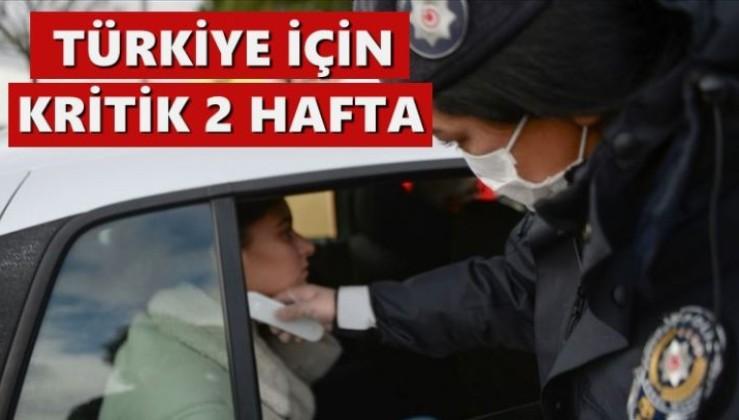 Koronavirüste Türkiye için kritik iki hafta