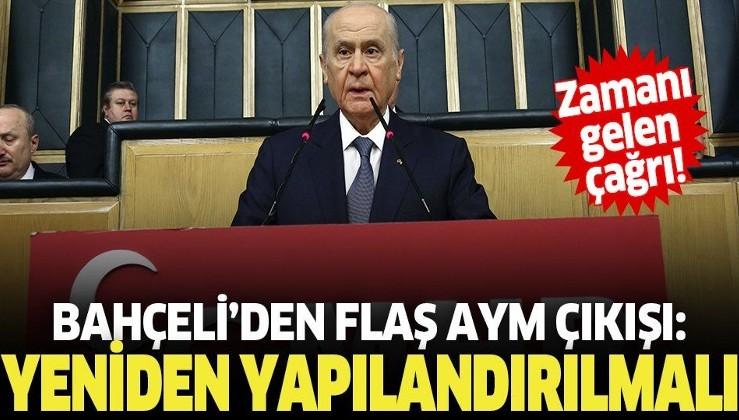 Son dakika: MHP Genel Başkanı Devlet Bahçeli'den 'AYM' çağrısı: Yeni baştan yapılandırılmalı