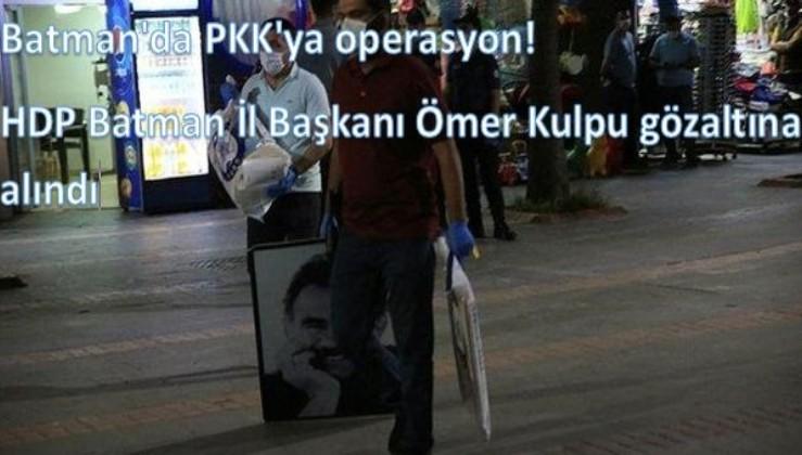 Batman'da PKK'ya operasyon! HDP Batman İl Başkanı Ömer Kulpu gözaltına alındı