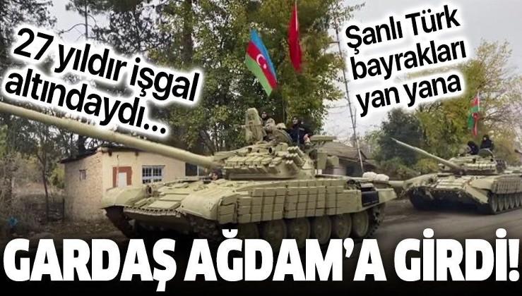 SON DAKİKA: Azerbaycan ordusu 27 yıldır işgal altında bulunan Ağdam'a girdi