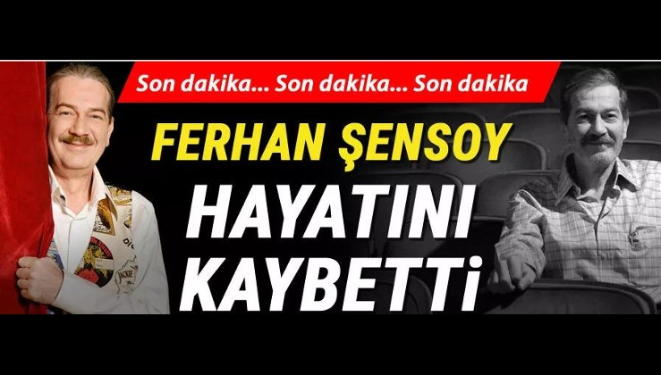 Türk tiyatrosunun acı kaybı: Ferhan Şensoy 70 yaşında hayatını kaybetti