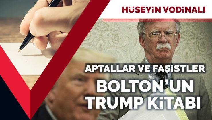 Aptallar ve faşistler: Bolton'un Trump kitabı