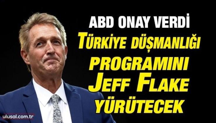 ABD onay verdi: Türkiye saldırganlığı programını Jeff Flake yürütecek