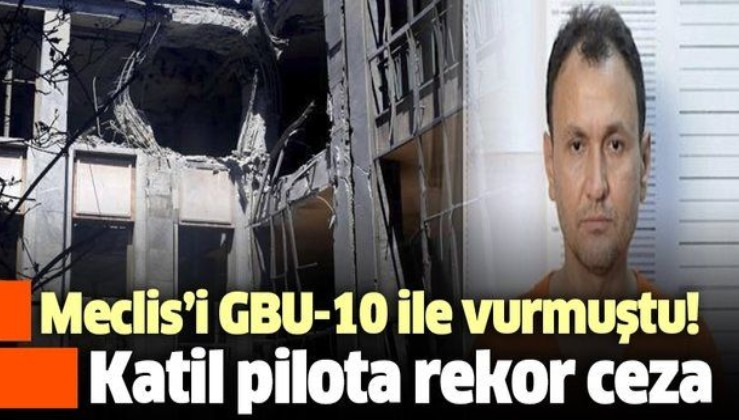 Meclis'i bombalayan pilot Hasan Hüsnü Balıkçı'ya 79 kez ağırlaştırılmış müebbet ve 3 bin 901 yıl 6 ay hapis cezası